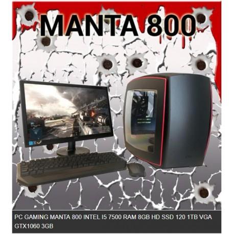 PC GAMING MANTA 800 INTEL I5 7500 RAM 8GB HD SSD 120 1TB VGA GTX1060 3GB